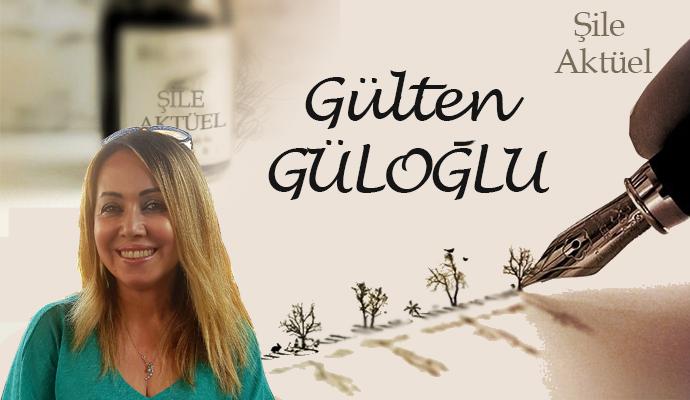 Gülten Güloğlu – Şile bizim sevdamız!